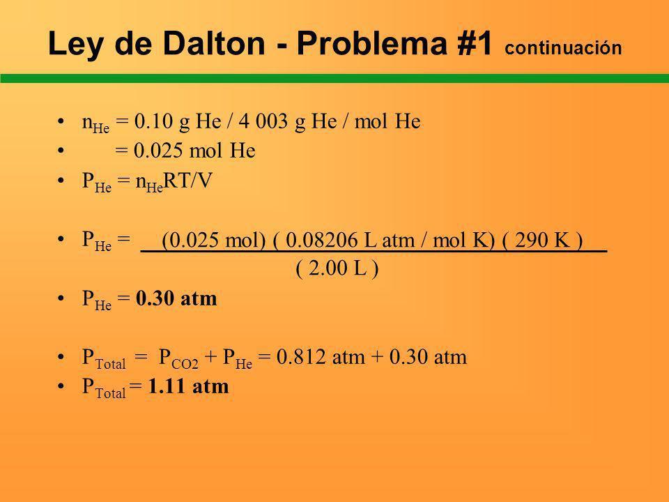 n He = 0.10 g He / 4 003 g He / mol He = 0.025 mol He P He = n He RT/V P He = P He = 0.30 atm P Total = P CO2 + P He = 0.812 atm + 0.30 atm P Total =