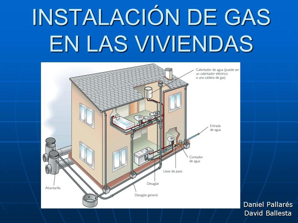 INSTALACIÓN DE GAS EN LAS VIVIENDAS Daniel Pallarés David Ballesta