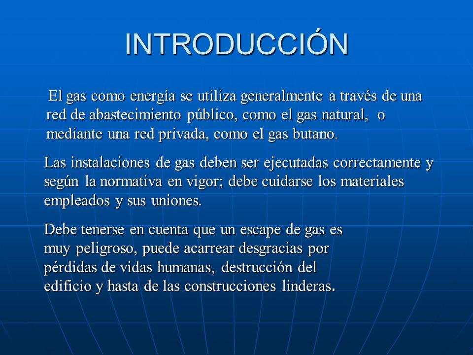 INTRODUCCIÓN El gas como energía se utiliza generalmente a través de una red de abastecimiento público, como el gas natural, o mediante una red privad