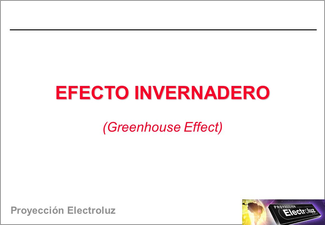 Proyección Electroluz EFECTO INVERNADERO (Greenhouse Effect)