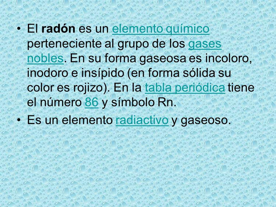 El radón es un elemento químico perteneciente al grupo de los gases nobles. En su forma gaseosa es incoloro, inodoro e insípido (en forma sólida su co