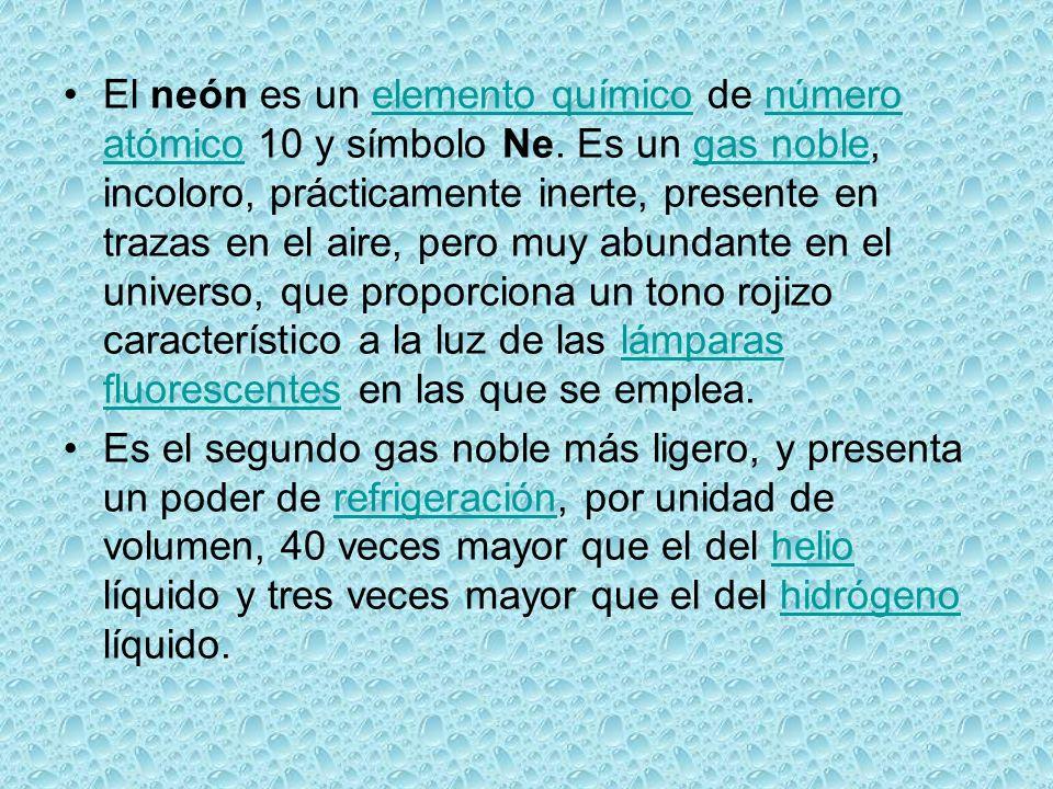 El neón es un elemento químico de número atómico 10 y símbolo Ne. Es un gas noble, incoloro, prácticamente inerte, presente en trazas en el aire, pero