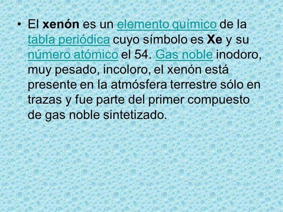 El xenón es un elemento químico de la tabla periódica cuyo símbolo es Xe y su número atómico el 54. Gas noble inodoro, muy pesado, incoloro, el xenón