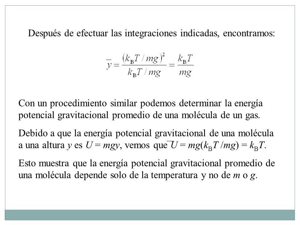 Después de efectuar las integraciones indicadas, encontramos: Con un procedimiento similar podemos determinar la energía potencial gravitacional promedio de una molécula de un gas.