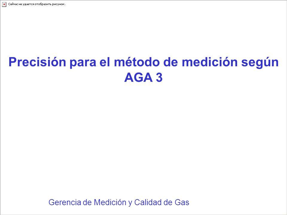 Precisión para el método de medición según AGA 3