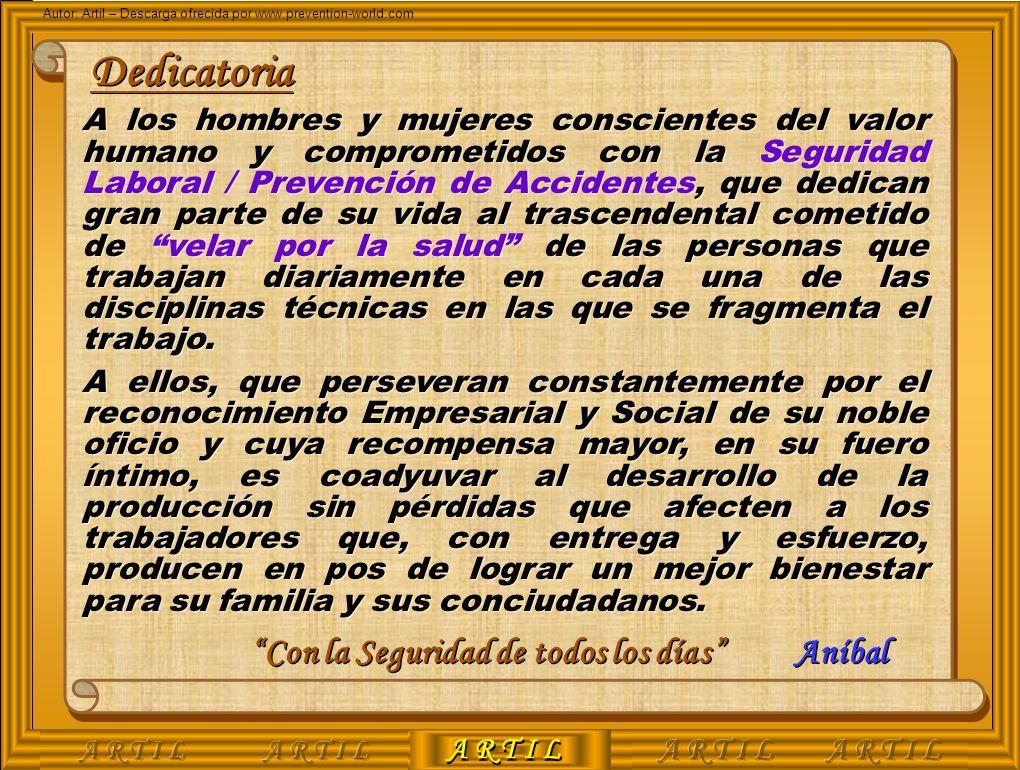 A R T I L Autor: Artil – Descarga ofrecida por www.prevention-world.com A los hombres y mujeres conscientes del valor humano y comprometidos con la Se