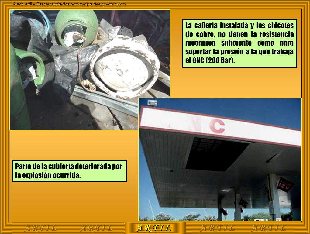 A R T I L Autor: Artil – Descarga ofrecida por www.prevention-world.com La cañería instalada y los chicotes de cobre, no tienen la resistencia mecánic