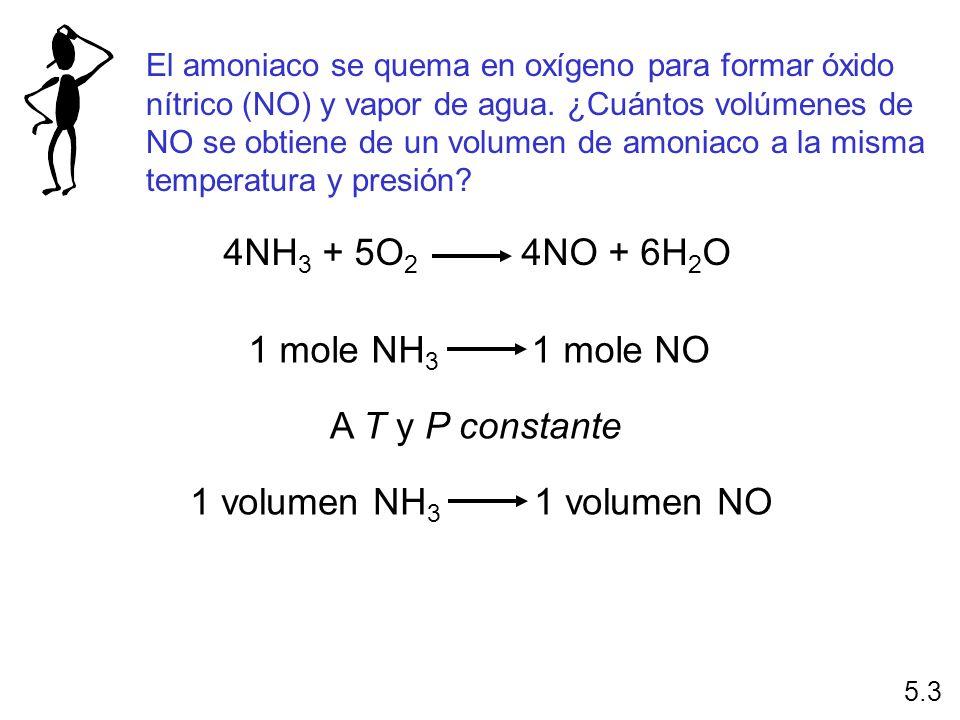 El amoniaco se quema en oxígeno para formar óxido nítrico (NO) y vapor de agua. ¿Cuántos volúmenes de NO se obtiene de un volumen de amoniaco a la mis