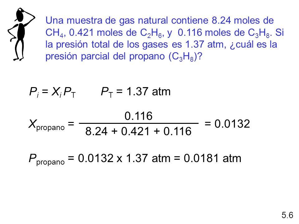 Una muestra de gas natural contiene 8.24 moles de CH 4, 0.421 moles de C 2 H 6, y 0.116 moles de C 3 H 8. Si la presión total de los gases es 1.37 atm