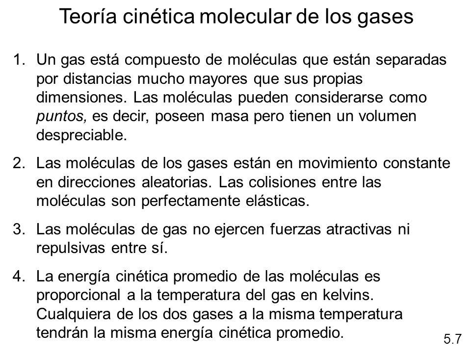 Teoría cinética molecular de los gases 1.Un gas está compuesto de moléculas que están separadas por distancias mucho mayores que sus propias dimension