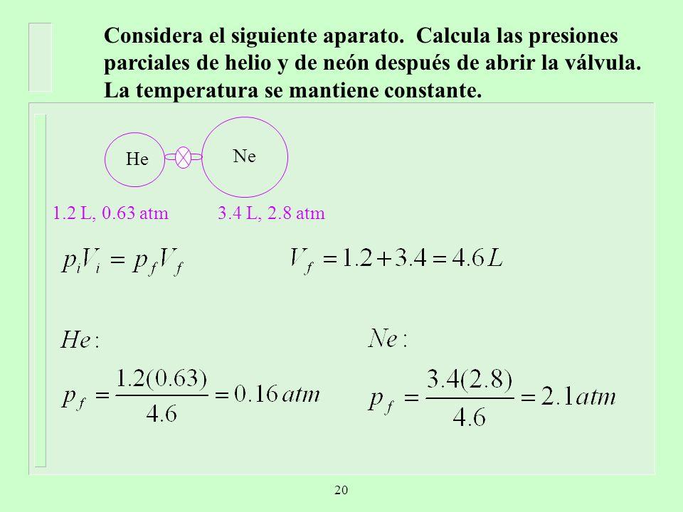 Considera el siguiente aparato. Calcula las presiones parciales de helio y de neón después de abrir la válvula. La temperatura se mantiene constante.