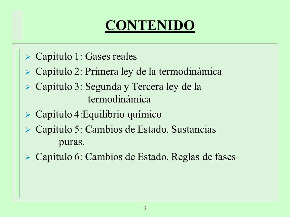 CONTENIDO Capítulo 1: Gases reales Capítulo 2: Primera ley de la termodinámica Capítulo 3: Segunda y Tercera ley de la termodinámica Capítulo 4:Equili