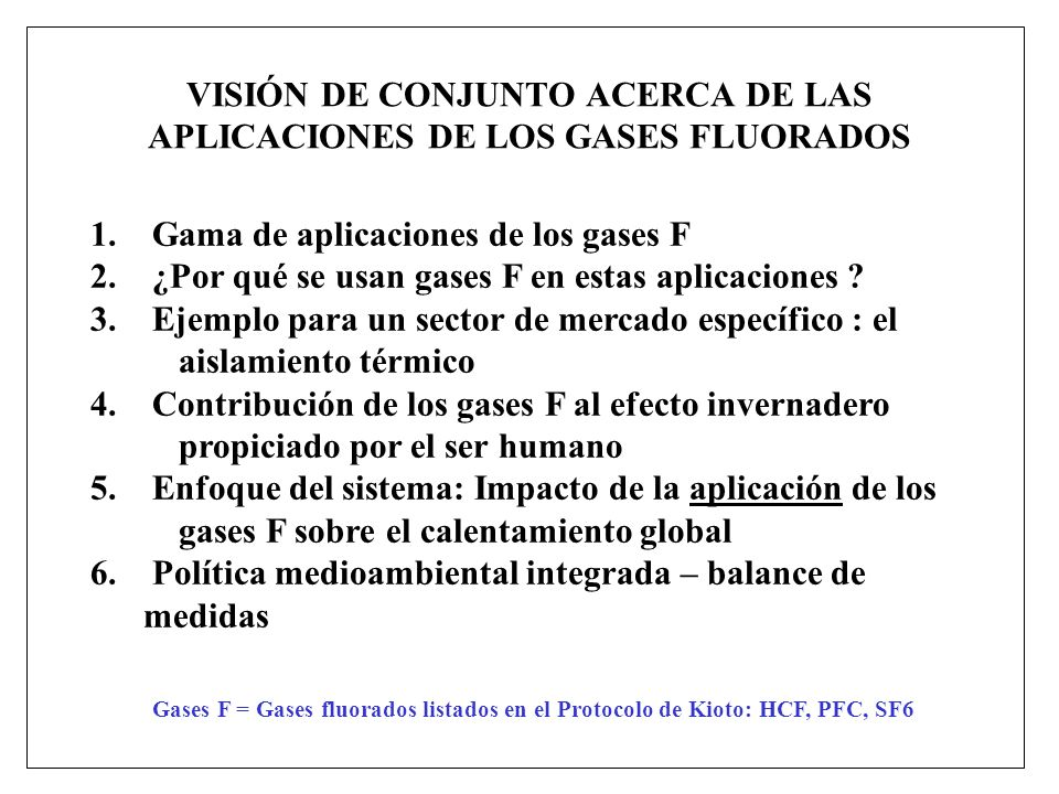 VISIÓN DE CONJUNTO ACERCA DE LAS APLICACIONES DE LOS GASES FLUORADOS 1.