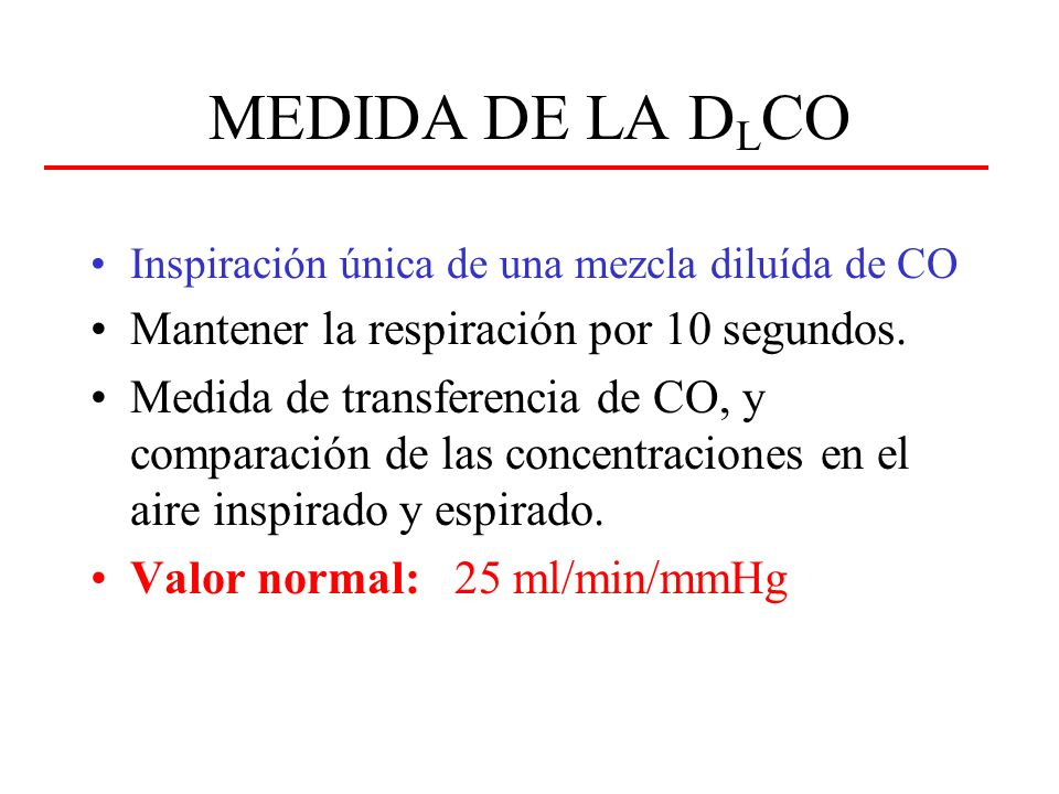 MEDIDA DE LA D L CO Inspiración única de una mezcla diluída de CO Mantener la respiración por 10 segundos.