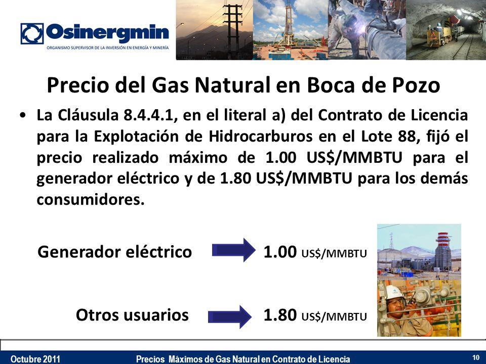 Precio del Gas Natural en Boca de Pozo La Cláusula 8.4.4.1, en el literal a) del Contrato de Licencia para la Explotación de Hidrocarburos en el Lote