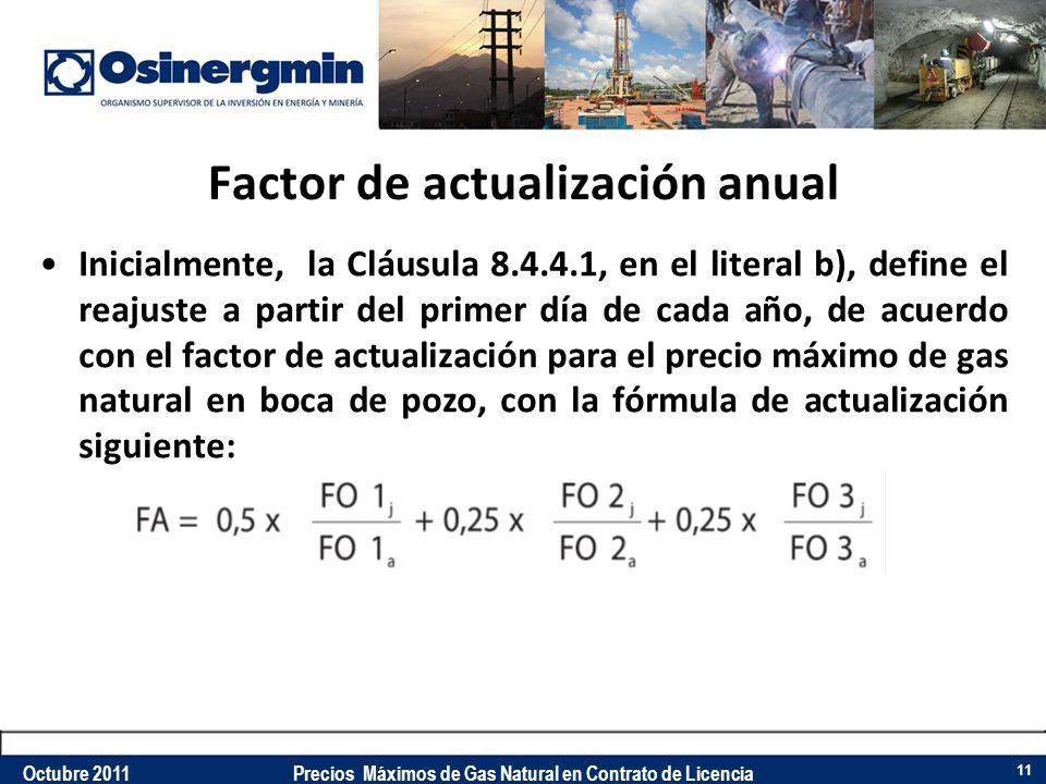Factor de actualización anual Inicialmente, la Cláusula 8.4.4.1, en el literal b), define el reajuste a partir del primer día de cada año, de acuerdo