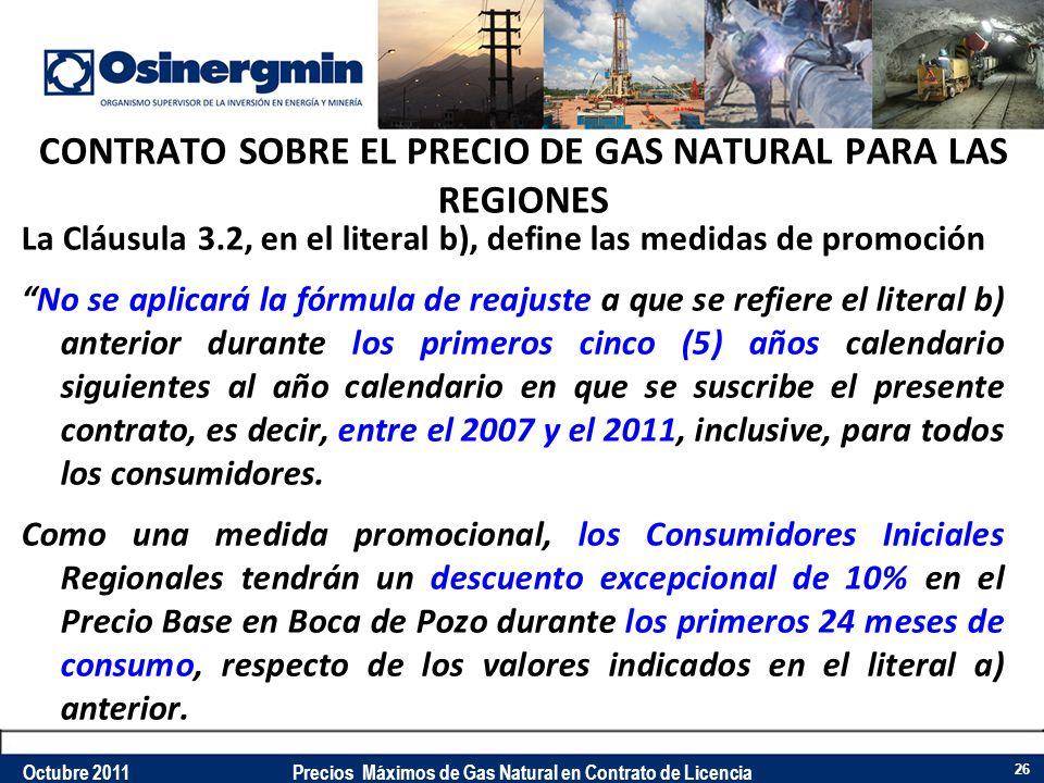 CONTRATO SOBRE EL PRECIO DE GAS NATURAL PARA LAS REGIONES La Cláusula 3.2, en el literal b), define las medidas de promoción No se aplicará la fórmula