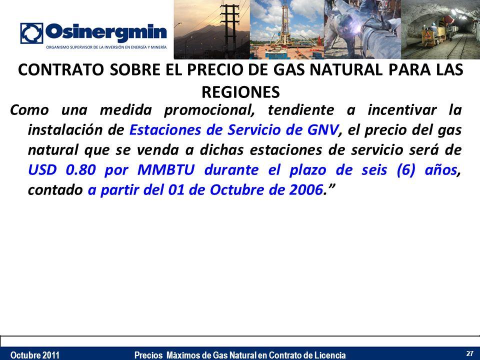 CONTRATO SOBRE EL PRECIO DE GAS NATURAL PARA LAS REGIONES Como una medida promocional, tendiente a incentivar la instalación de Estaciones de Servicio