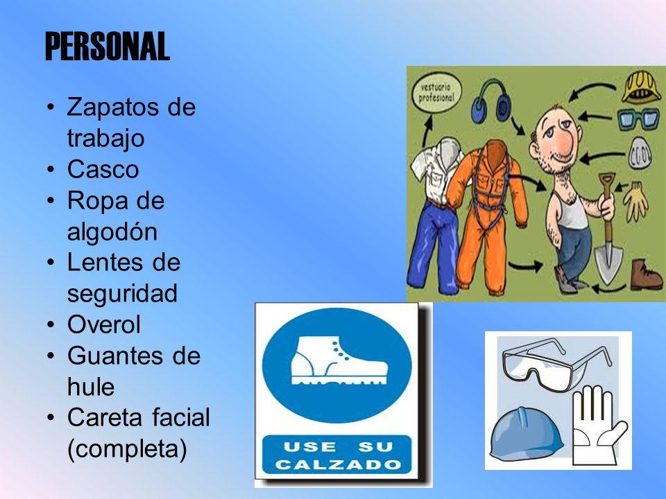 PERSONAL Zapatos de trabajo Casco Ropa de algodón Lentes de seguridad Overol Guantes de hule Careta facial (completa)