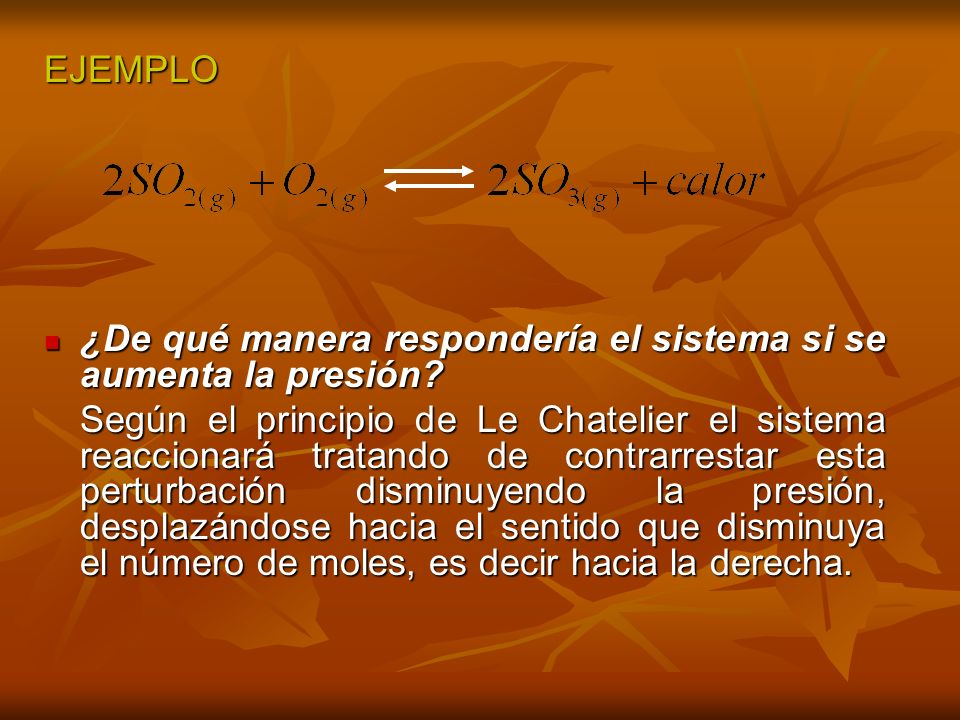 CAMBIOS EN LA TEMPERATURA CAMBIOS EN LA TEMPERATURA El valor de las constantes de equilibrio cambia con la temperatura.