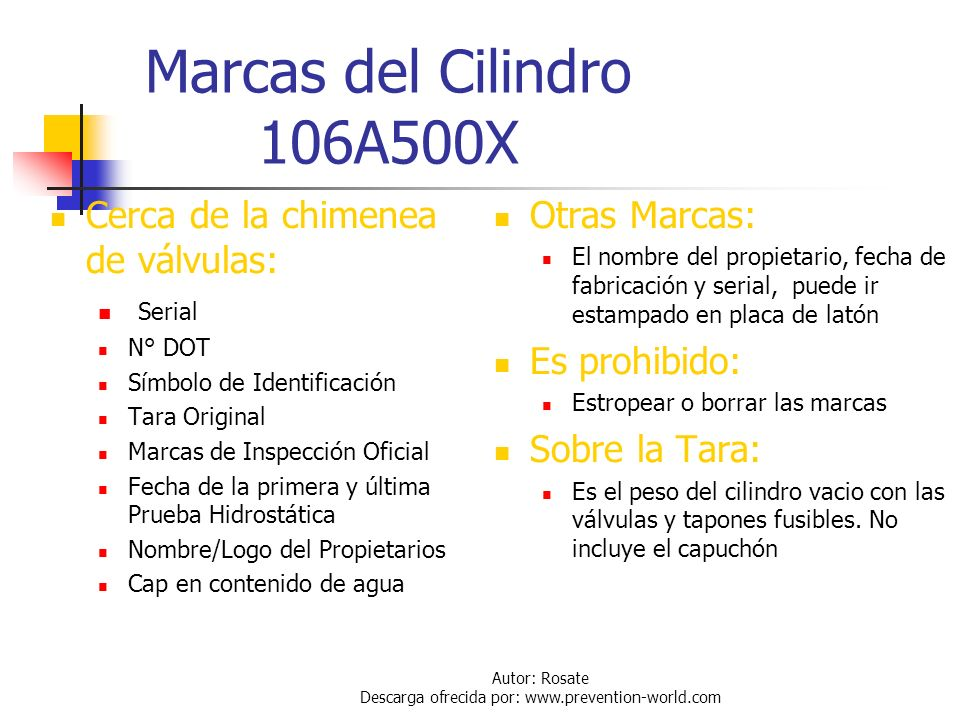 Autor: Rosate Descarga ofrecida por: www.prevention-world.com Cilindros para Cloro DOT 106A500X (Recipientes con soldadura de forja y cabezales cóncav