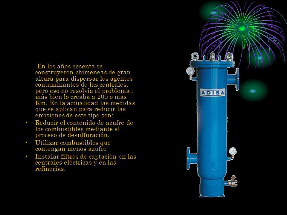 En los años sesenta se construyeron chimeneas de gran altura para dispersar los agentes contaminantes de las centrales, pero eso no resolvía el proble