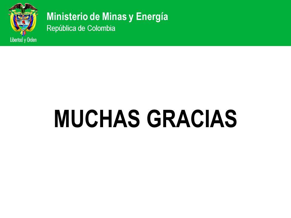 Ministerio de Minas y Energía República de Colombia MUCHAS GRACIAS