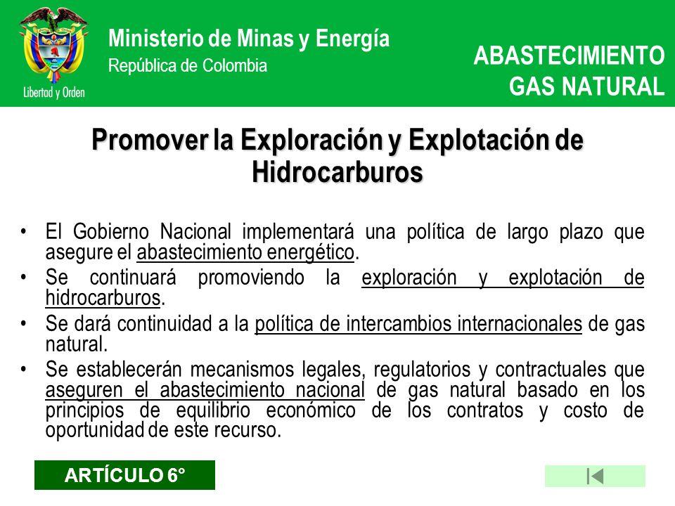 Ministerio de Minas y Energía República de Colombia El Gobierno Nacional implementará una política de largo plazo que asegure el abastecimiento energé