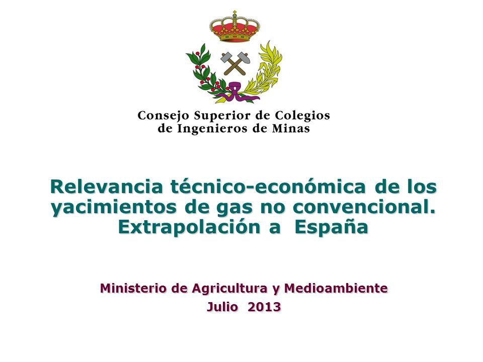 Relevancia técnico-económica de los yacimientos de gas no convencional. Extrapolación a España Ministerio de Agricultura y Medioambiente Julio 2013