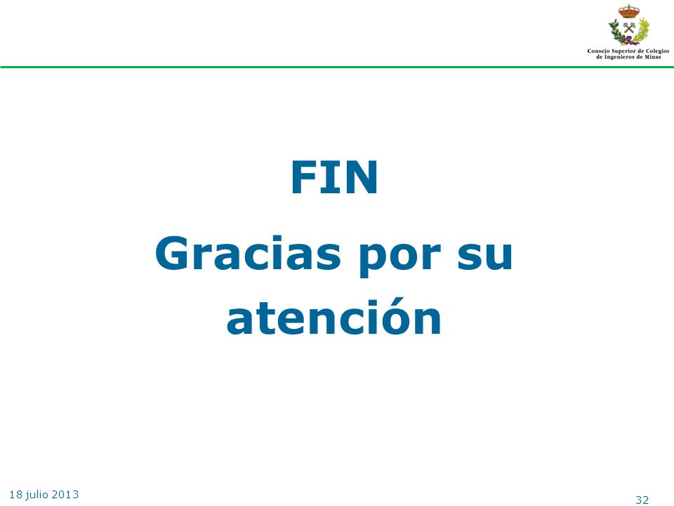 FIN Gracias por su atención 32 EL GAS NO CONVENCIONAL. MAGRAMA 18 julio 2013