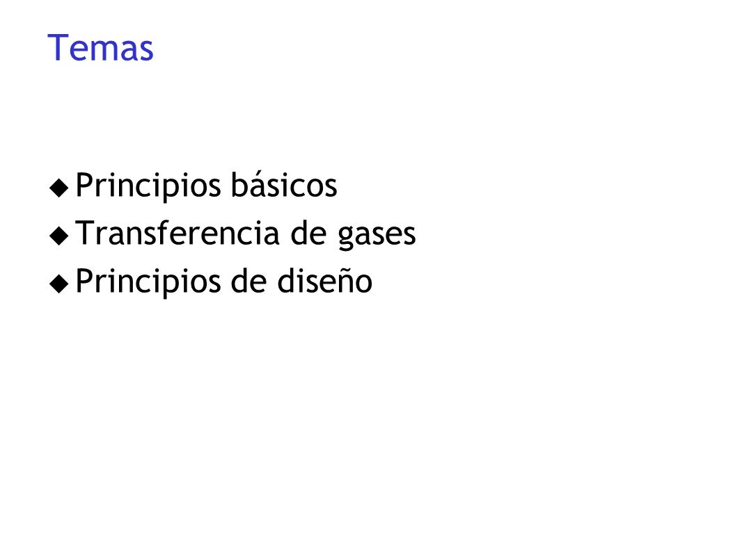 Temas u Principios básicos u Transferencia de gases u Principios de diseño