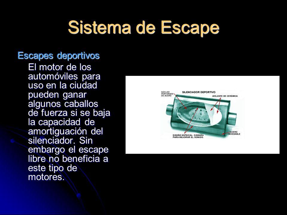 Sistema de Escape Escapes deportivos El motor de los automóviles para uso en la ciudad pueden ganar algunos caballos de fuerza si se baja la capacidad de amortiguación del silenciador.