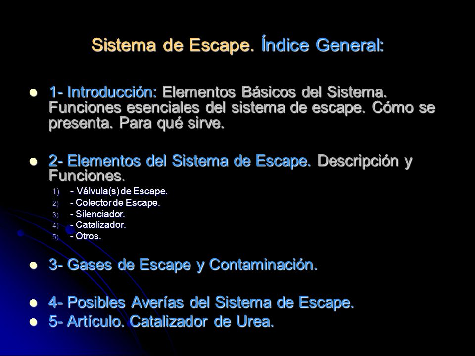Sistema de Escape.Índice General: 1- Introducción: Elementos Básicos del Sistema.
