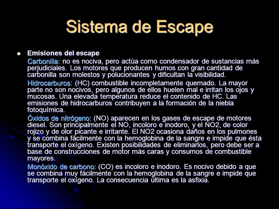 Sistema de Escape Emisiones del escape Emisiones del escape Carbonilla: no es nociva, pero actúa como condensador de sustancias más perjudiciales.