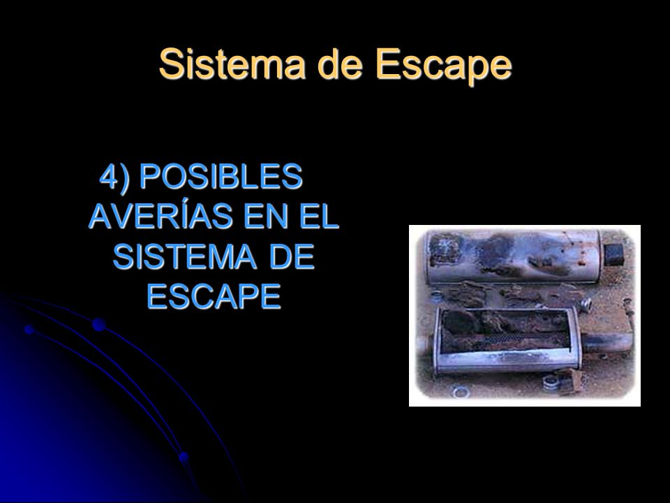 Sistema de Escape 4) POSIBLES AVERÍAS EN EL SISTEMA DE ESCAPE