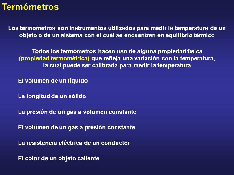 Termómetros Los termómetros son instrumentos utilizados para medir la temperatura de un objeto o de un sistema con el cuál se encuentran en equilibrio