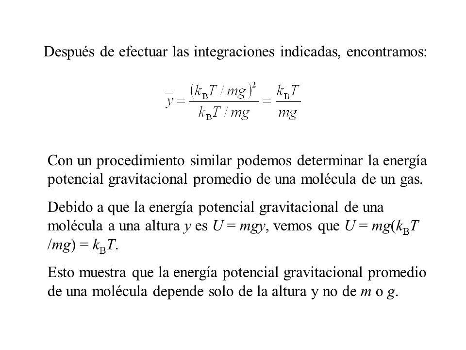 Distribución de Boltzmann Como la energía potencial gravitacional de una molécula de altura y es U = mgy, podemos expresar la ley de distribución como Esto significa que las moléculas en equilibrio térmico se distribuyen en el espacio con una probabilidad que depende de la energía potencial gravitacional de acuerdo con un factor