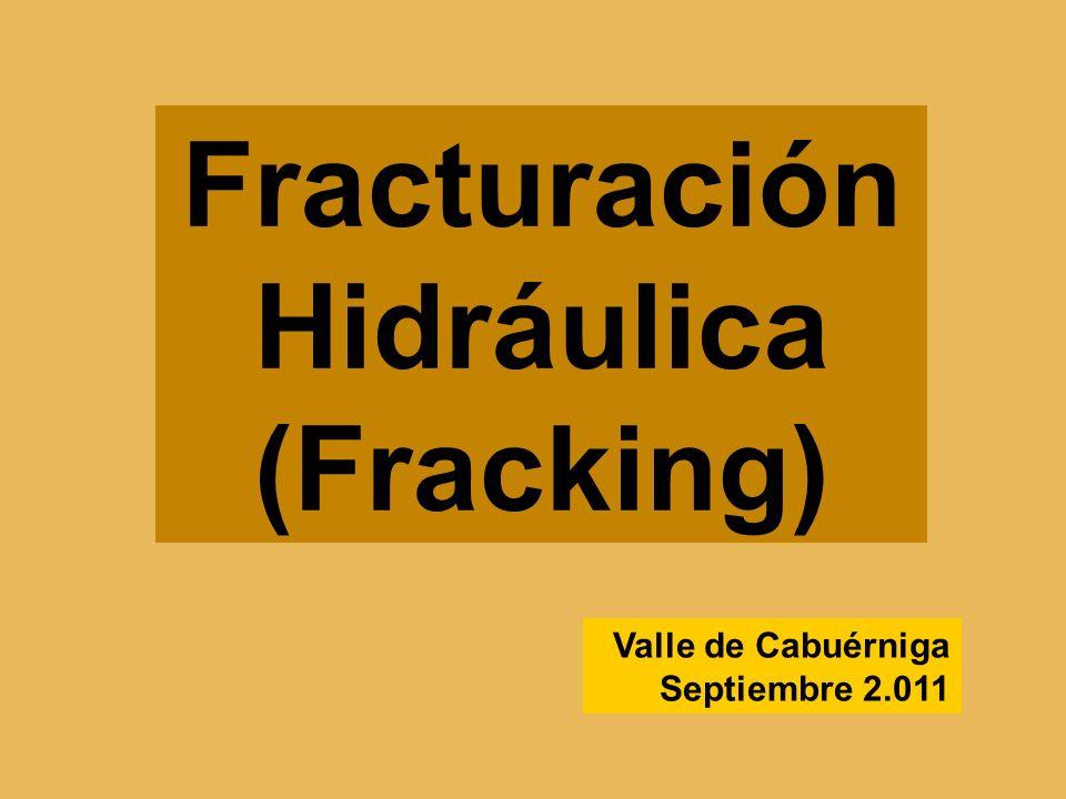 Valle de Cabuérniga Septiembre 2.011 Fracturación Hidráulica (Fracking)