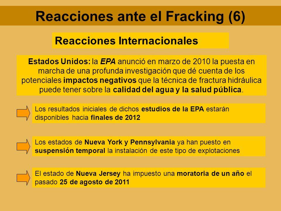 Reacciones Internacionales Estados Unidos: la EPA anunció en marzo de 2010 la puesta en marcha de una profunda investigación que dé cuenta de los pote