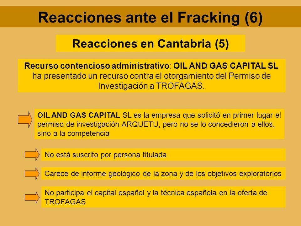 Reacciones en Cantabria (5) Recurso contencioso administrativo: OIL AND GAS CAPITAL SL ha presentado un recurso contra el otorgamiento del Permiso de