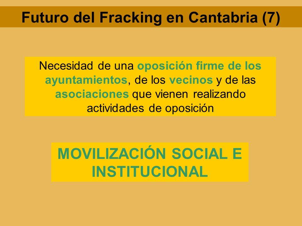 Futuro del Fracking en Cantabria (7) Necesidad de una oposición firme de los ayuntamientos, de los vecinos y de las asociaciones que vienen realizando