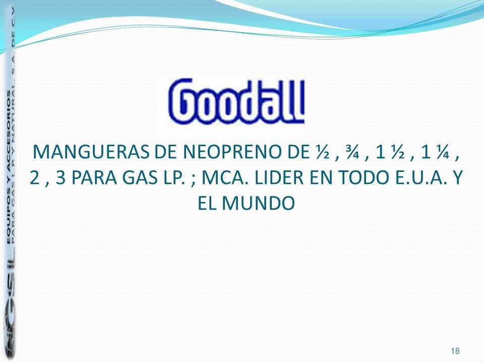 MANGUERAS DE NEOPRENO DE ½, ¾, 1 ½, 1 ¼, 2, 3 PARA GAS LP. ; MCA. LIDER EN TODO E.U.A. Y EL MUNDO 18