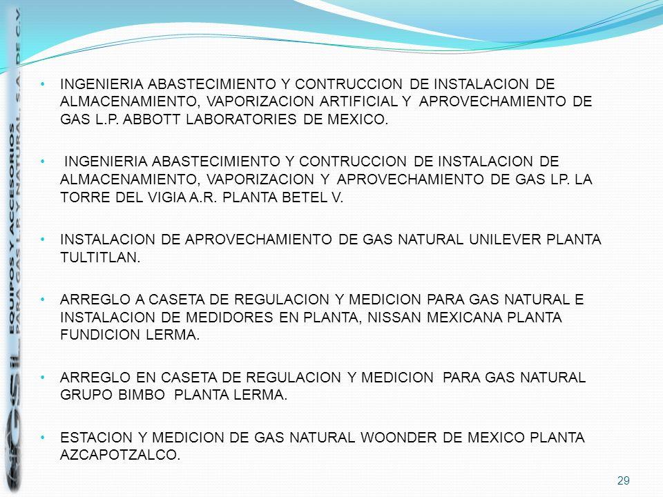 INGENIERIA ABASTECIMIENTO Y CONTRUCCION DE INSTALACION DE ALMACENAMIENTO, VAPORIZACION ARTIFICIAL Y APROVECHAMIENTO DE GAS L.P. ABBOTT LABORATORIES DE