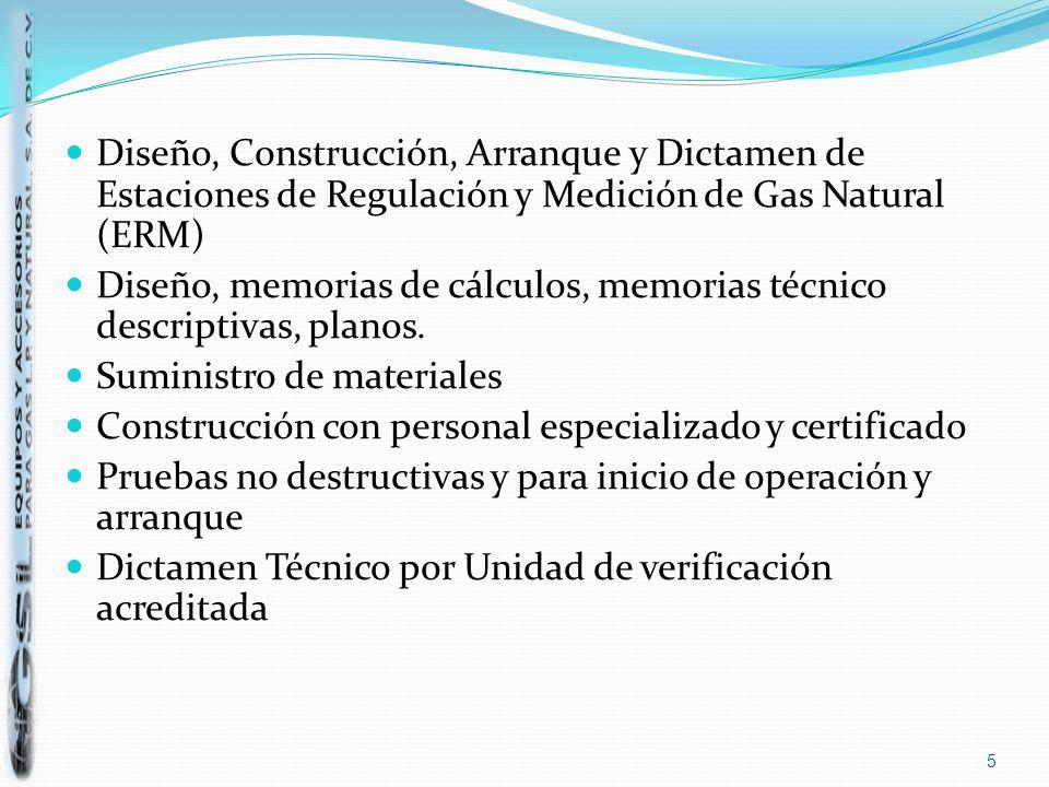 Diseño, Construcción, Arranque y Dictamen de Estaciones de Regulación y Medición de Gas Natural (ERM) Diseño, memorias de cálculos, memorias técnico d
