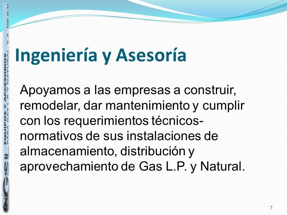 Orientación en Normas de seguridad aplicables a su instalación Cumplimiento con reglamentos, requerimientos y especificaciones Selección de equipo y materiales Outsourcing, nos encargamos de su instalación de Gas 8