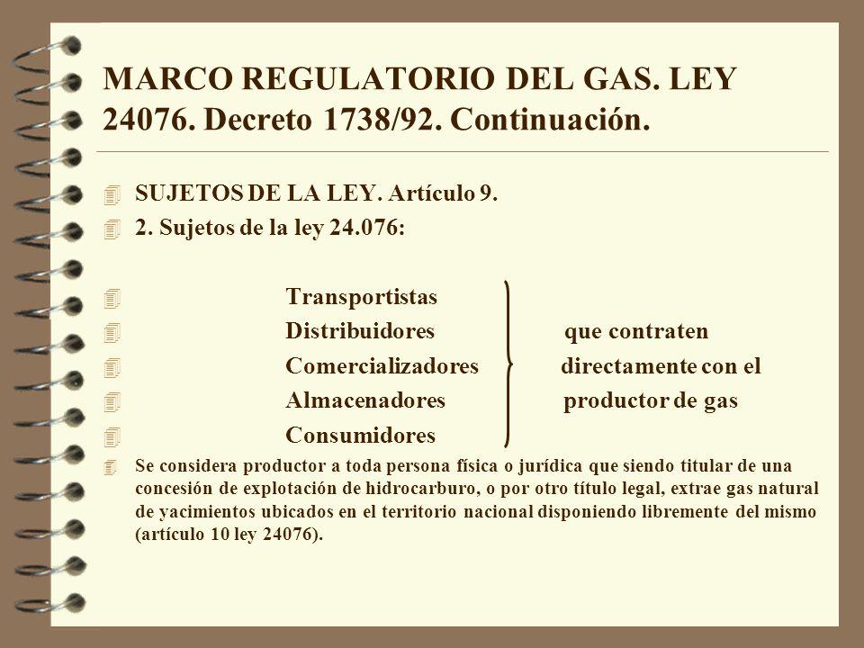MARCO REGULATORIO DEL GAS. LEY 24076. Decreto 1738/92. Continuación. 4 SUJETOS DE LA LEY. Artículo 9. 4 2. Sujetos de la ley 24.076: 4 Transportistas