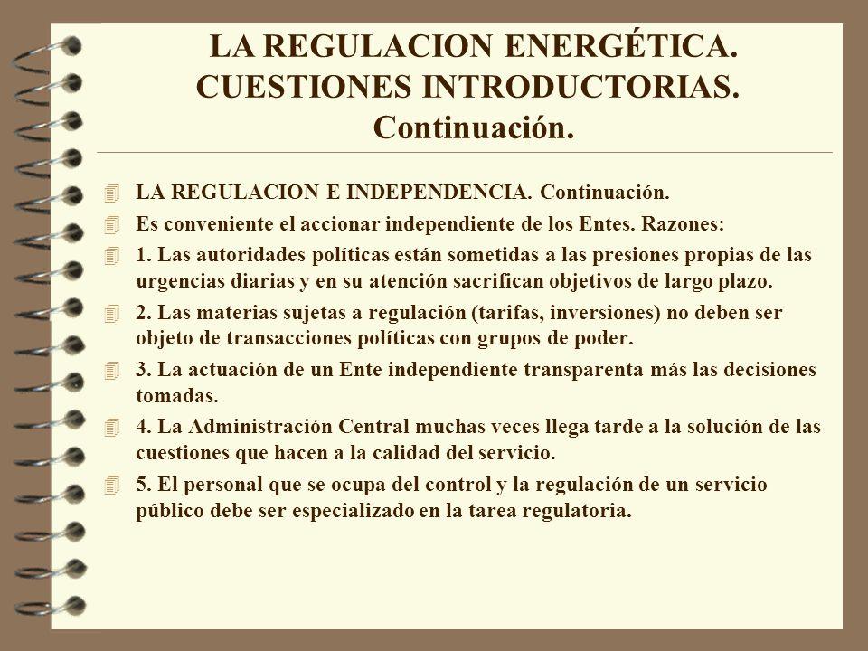 4 LA REGULACION E INDEPENDENCIA.Continuación. 4 6.