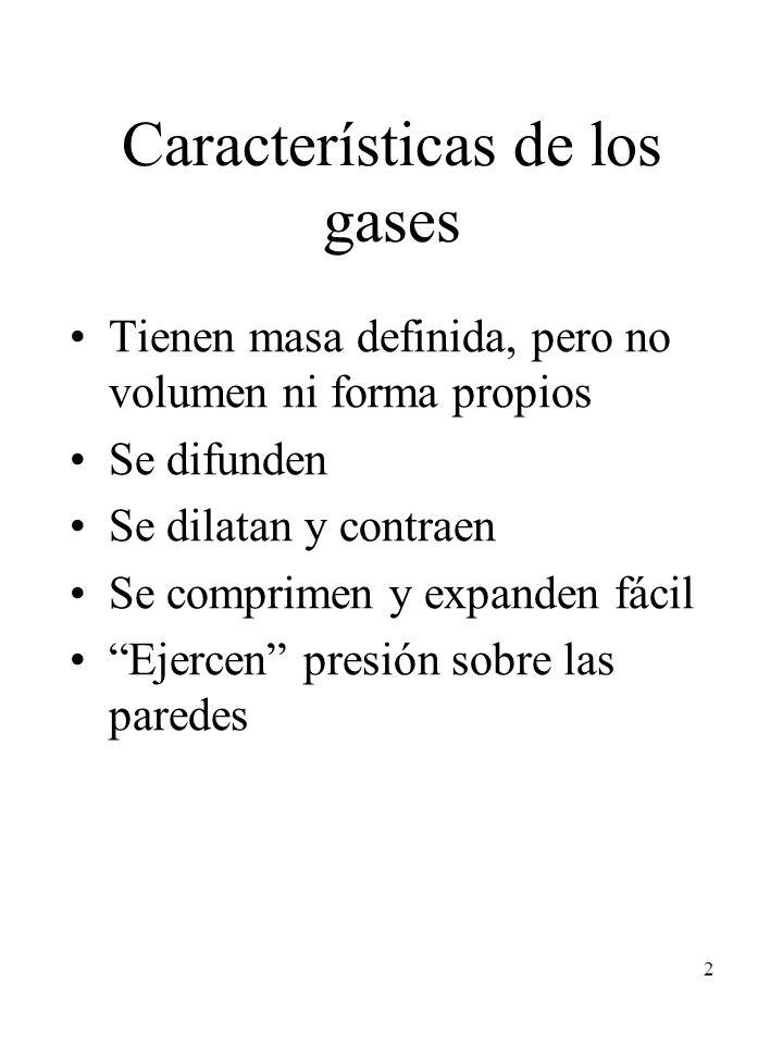 2 Características de los gases Tienen masa definida, pero no volumen ni forma propios Se difunden Se dilatan y contraen Se comprimen y expanden fácil