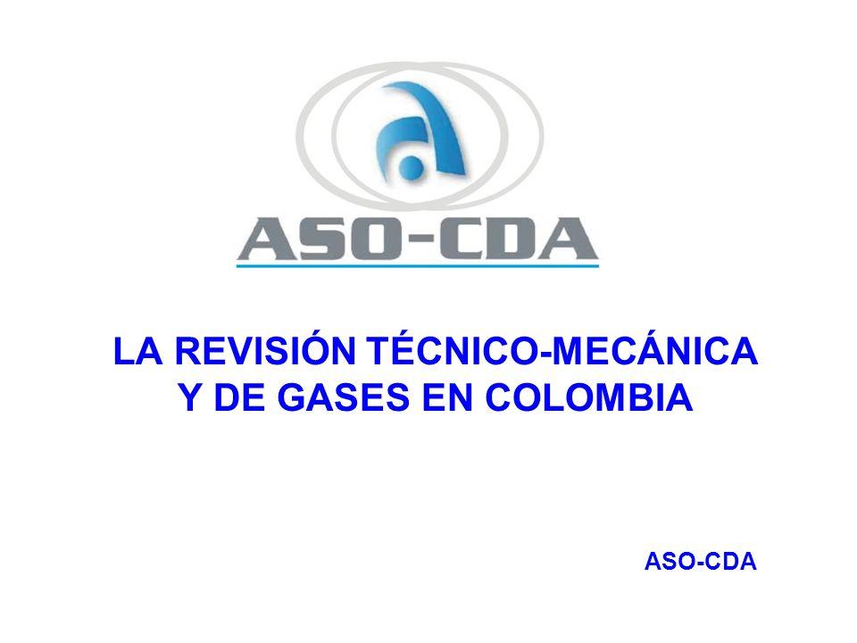 LA REVISIÓN TÉCNICO-MECÁNICA Y DE GASES EN COLOMBIA ASO-CDA
