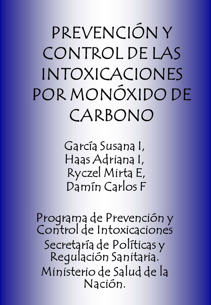 Introducción Las intoxicaciones por monóxido de carbono (CO) son causa de enfermedad y muerte para cientos de personas por año.